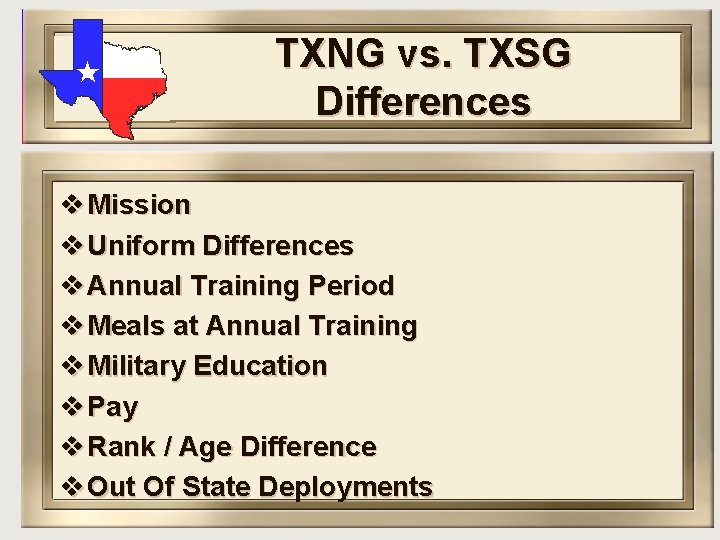 TXNG vs. TXSG Differences v Mission v Uniform Differences v Annual Training Period v