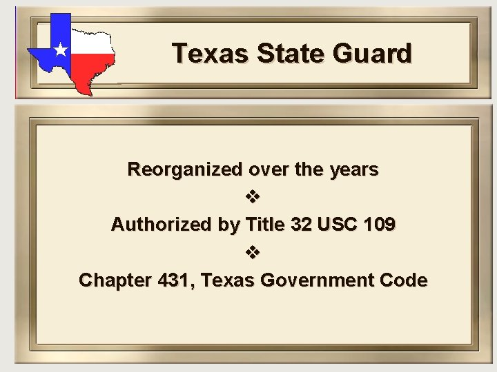 Texas State Guard Reorganized over the years v Authorized by Title 32 USC 109