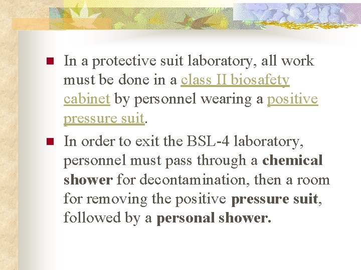 n n In a protective suit laboratory, all work must be done in a