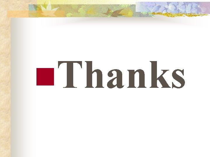 n. Thanks