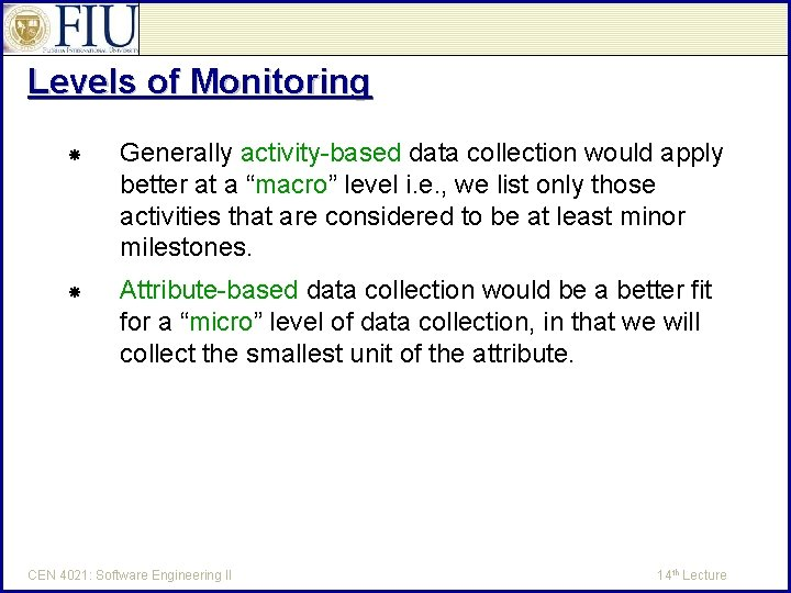 """Levels of Monitoring Generally activity-based data collection would apply better at a """"macro"""" level"""