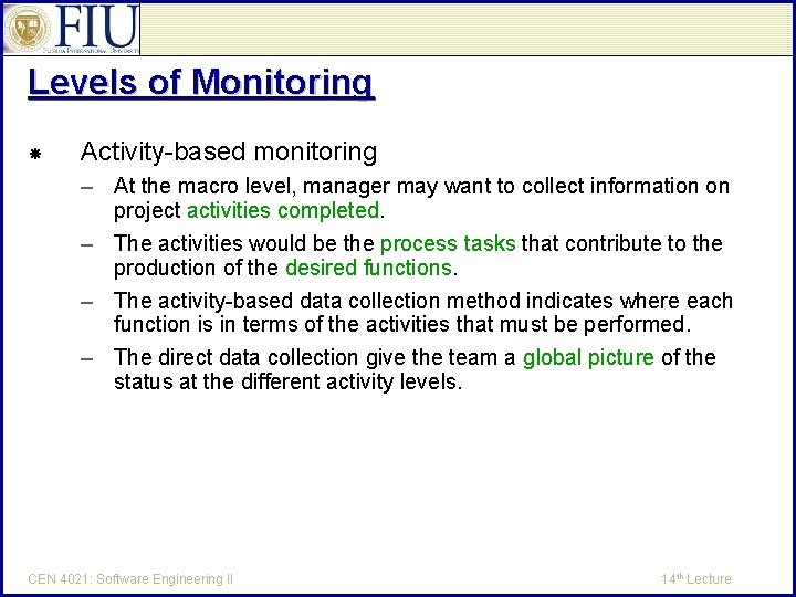 Levels of Monitoring Activity-based monitoring – At the macro level, manager may want to