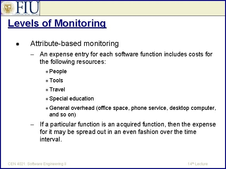 Levels of Monitoring Attribute-based monitoring – An expense entry for each software function includes