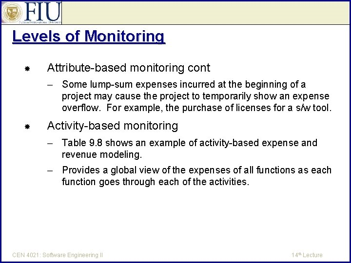 Levels of Monitoring Attribute-based monitoring cont – Some lump-sum expenses incurred at the beginning