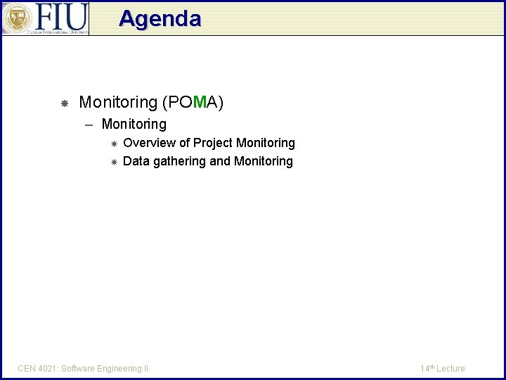 Agenda Monitoring (POMA) – Monitoring Overview of Project Monitoring Data gathering and Monitoring CEN