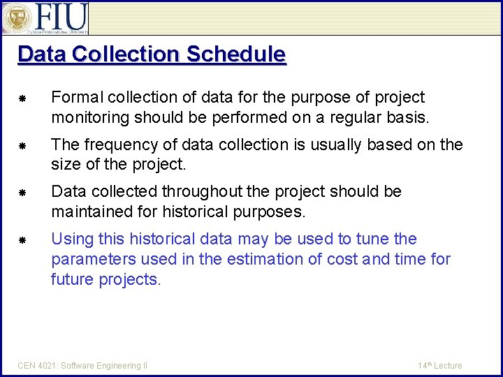Data Collection Schedule Formal collection of data for the purpose of project monitoring should