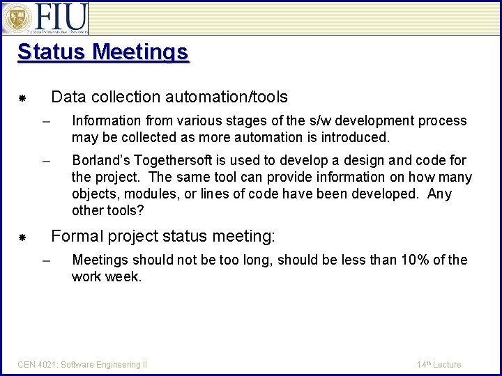 Status Meetings Data collection automation/tools – Information from various stages of the s/w development