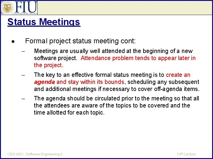 Status Meetings Formal project status meeting cont: – Meetings are usually well attended at