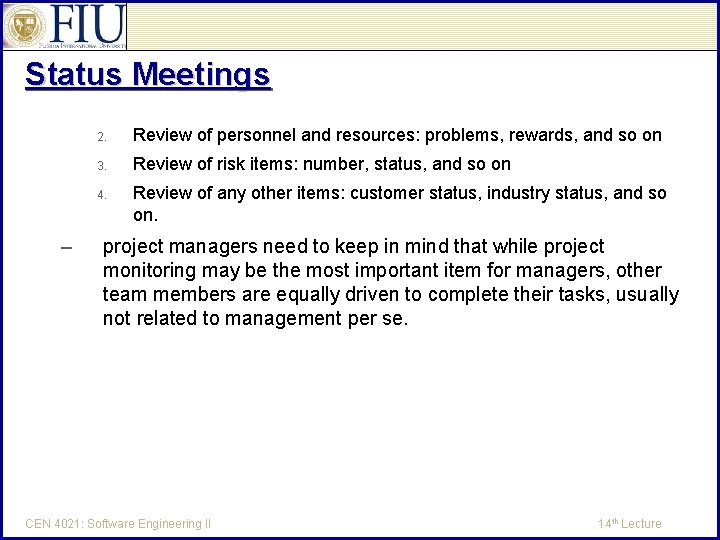 Status Meetings – 2. Review of personnel and resources: problems, rewards, and so on
