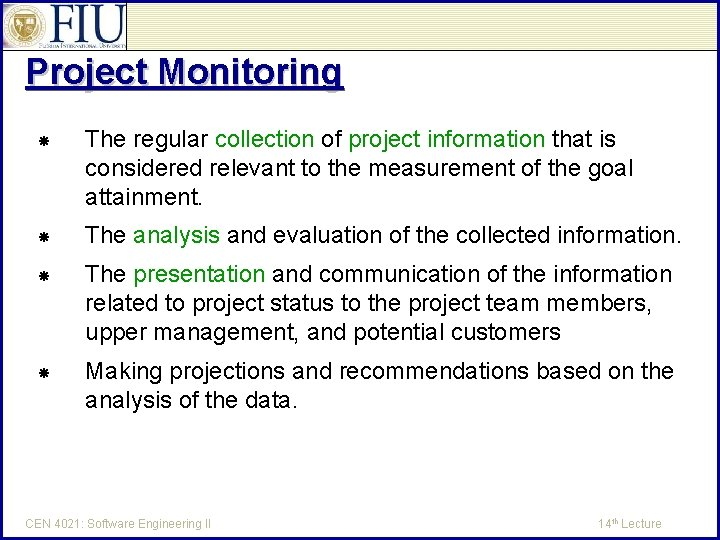Project Monitoring The regular collection of project information that is considered relevant to the