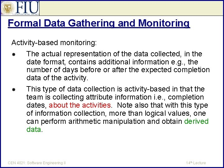 Formal Data Gathering and Monitoring Activity-based monitoring: The actual representation of the data collected,