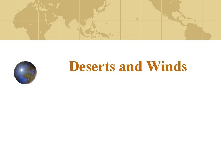 Deserts and Winds