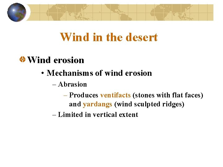 Wind in the desert Wind erosion • Mechanisms of wind erosion – Abrasion –