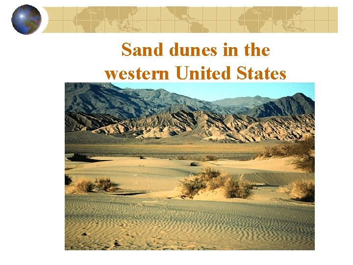Sand dunes in the western United States
