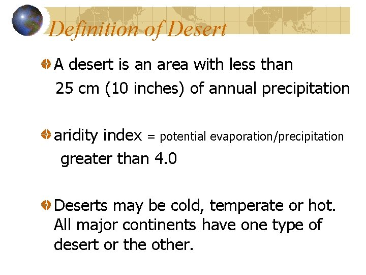 Definition of Desert A desert is an area with less than 25 cm (10