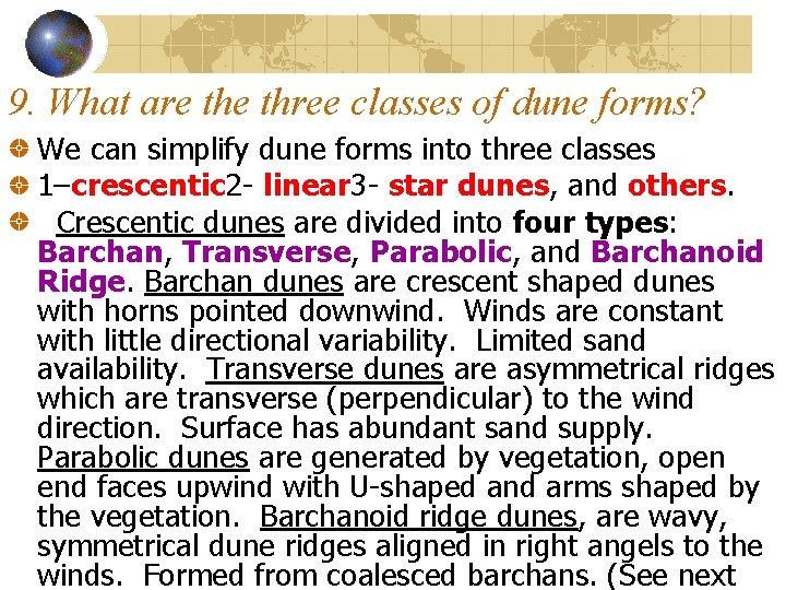 9. What are three classes of dune forms? We can simplify dune forms into