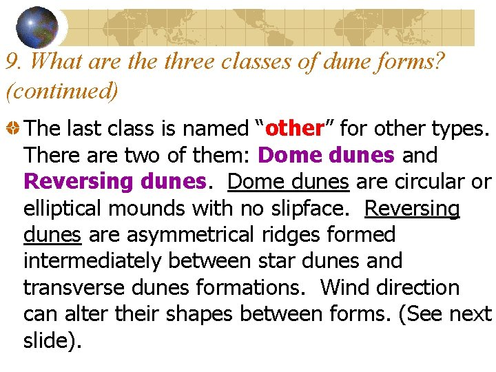 9. What are three classes of dune forms? (continued) The last class is named