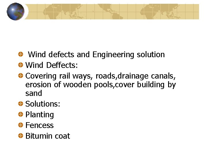 Wind defects and Engineering solution Wind Deffects: Covering rail ways, roads, drainage canals, erosion
