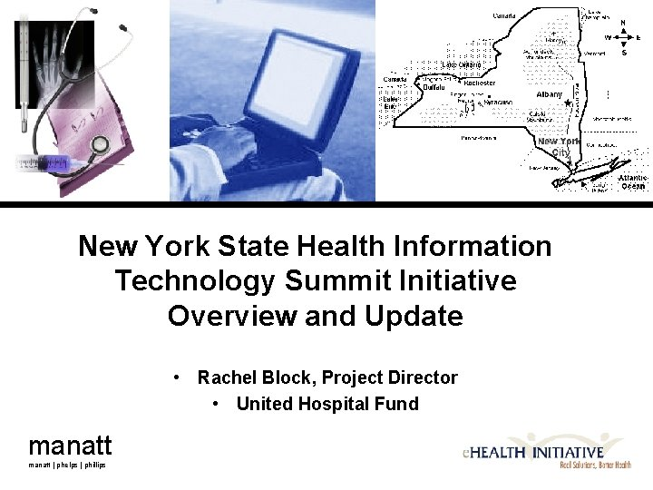 New York State Health Information Technology Summit Initiative Overview and Update • Rachel Block,
