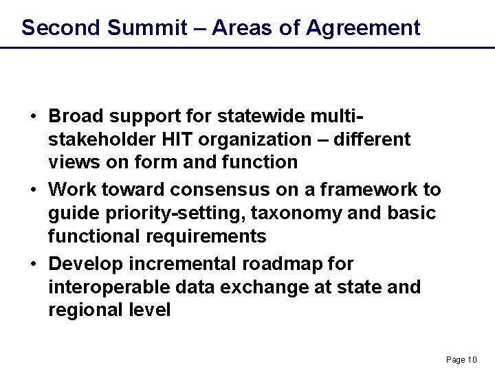 Second Summit – Areas of Agreement • Broad support for statewide multistakeholder HIT organization
