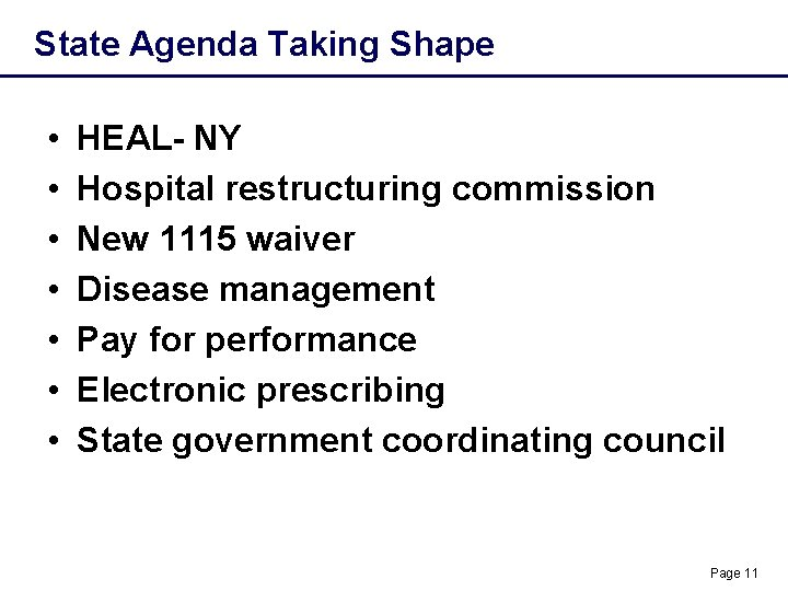 State Agenda Taking Shape • • HEAL- NY Hospital restructuring commission New 1115 waiver