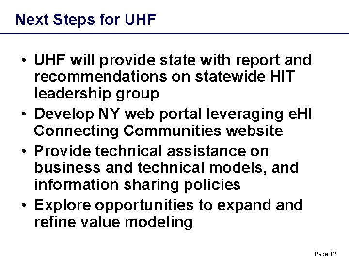 Next Steps for UHF • UHF will provide state with report and recommendations on