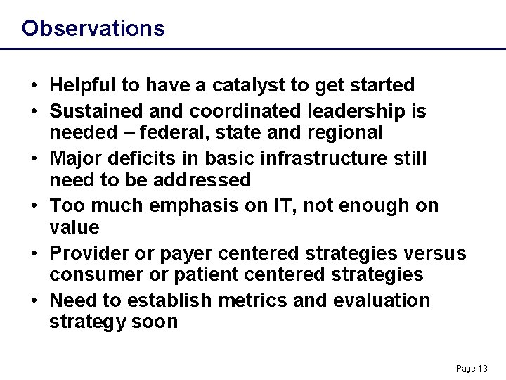 Observations • Helpful to have a catalyst to get started • Sustained and coordinated