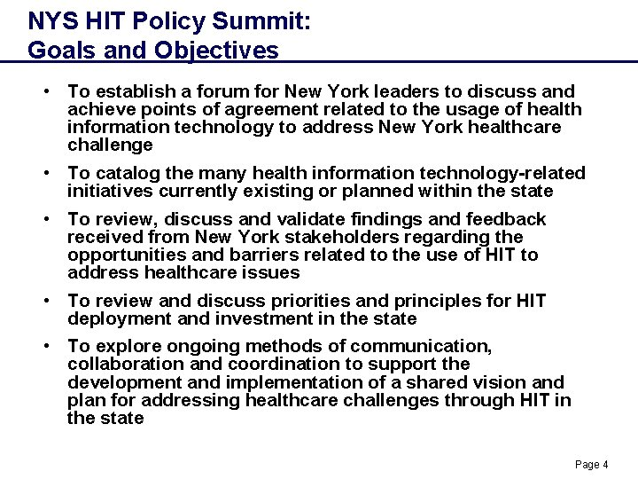 NYS HIT Policy Summit: Goals and Objectives • To establish a forum for New