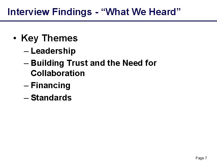 """Interview Findings - """"What We Heard"""" • Key Themes – Leadership – Building Trust"""