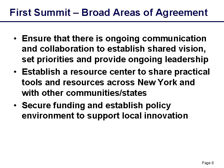 First Summit – Broad Areas of Agreement • Ensure that there is ongoing communication
