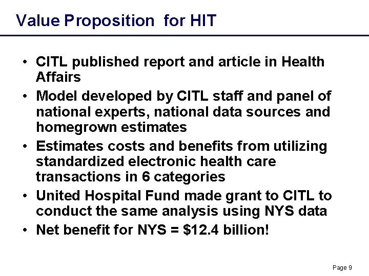 Value Proposition for HIT • CITL published report and article in Health Affairs •