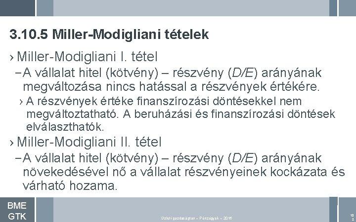 3. 10. 5 Miller-Modigliani tételek › Miller-Modigliani I. tétel – A vállalat hitel (kötvény)