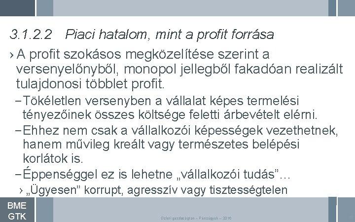 3. 1. 2. 2 Piaci hatalom, mint a profit forrása › A profit szokásos