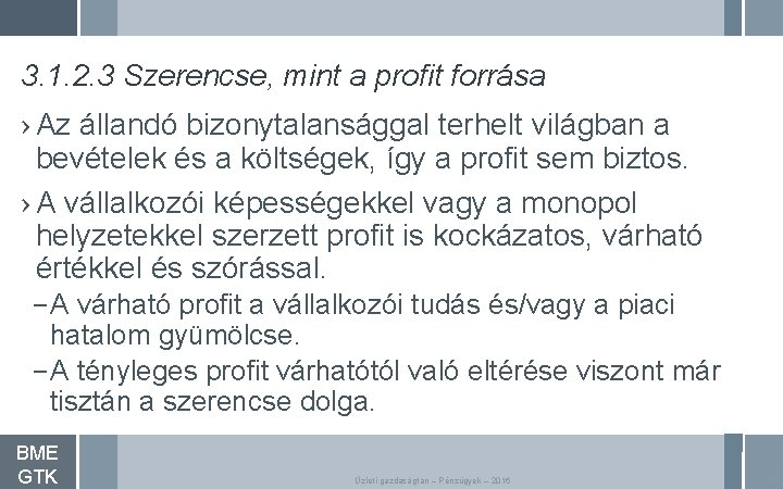 3. 1. 2. 3 Szerencse, mint a profit forrása › Az állandó bizonytalansággal terhelt