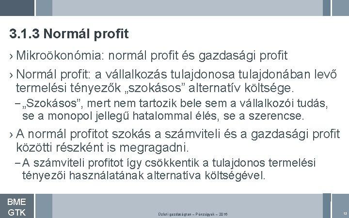3. 1. 3 Normál profit › Mikroökonómia: normál profit és gazdasági profit › Normál