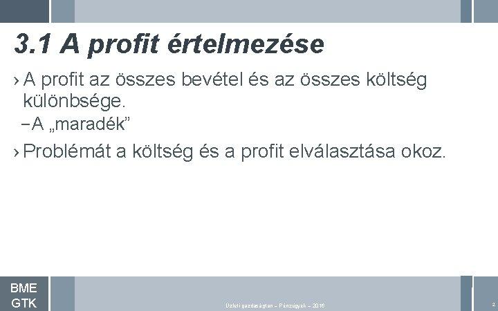 3. 1 A profit értelmezése › A profit az összes bevétel és az összes