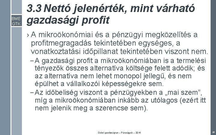 BME GTK 3. 3 Nettó jelenérték, mint várható gazdasági profit › A mikroökonómiai és