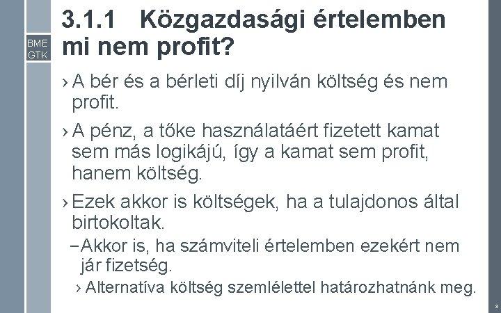 BME GTK 3. 1. 1 Közgazdasági értelemben mi nem profit? › A bér és