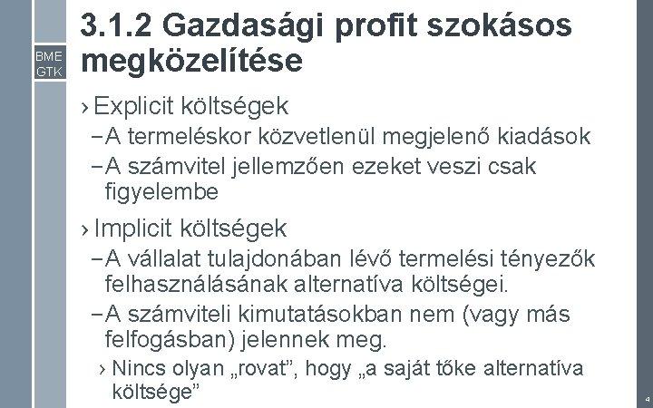 BME GTK 3. 1. 2 Gazdasági profit szokásos megközelítése › Explicit költségek – A