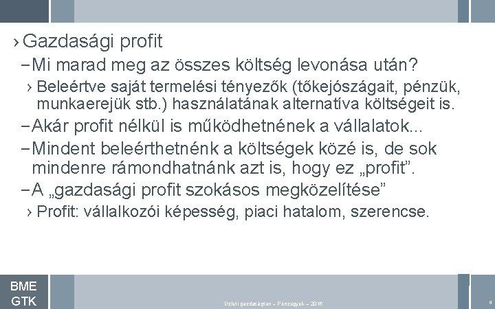 › Gazdasági profit – Mi marad meg az összes költség levonása után? › Beleértve