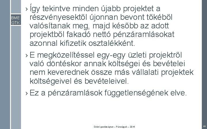 BME GTK › Így tekintve minden újabb projektet a részvényesektől újonnan bevont tőkéből valósítanak
