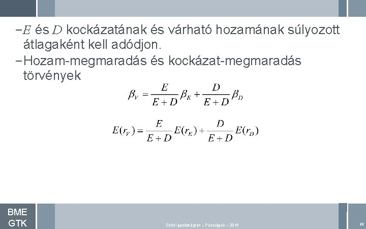 – E és D kockázatának és várható hozamának súlyozott átlagaként kell adódjon. – Hozam-megmaradás