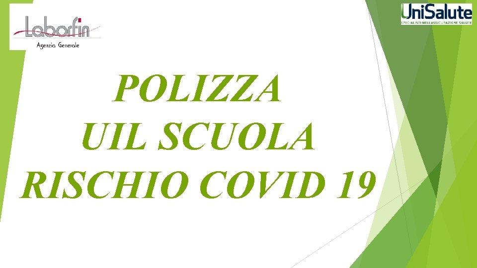 POLIZZA UIL SCUOLA RISCHIO COVID 19