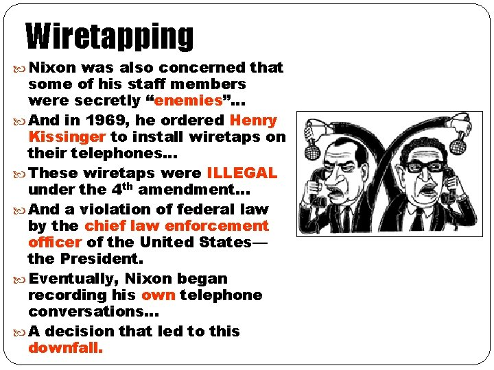 """Wiretapping Nixon was also concerned that some of his staff members were secretly """"enemies""""…"""