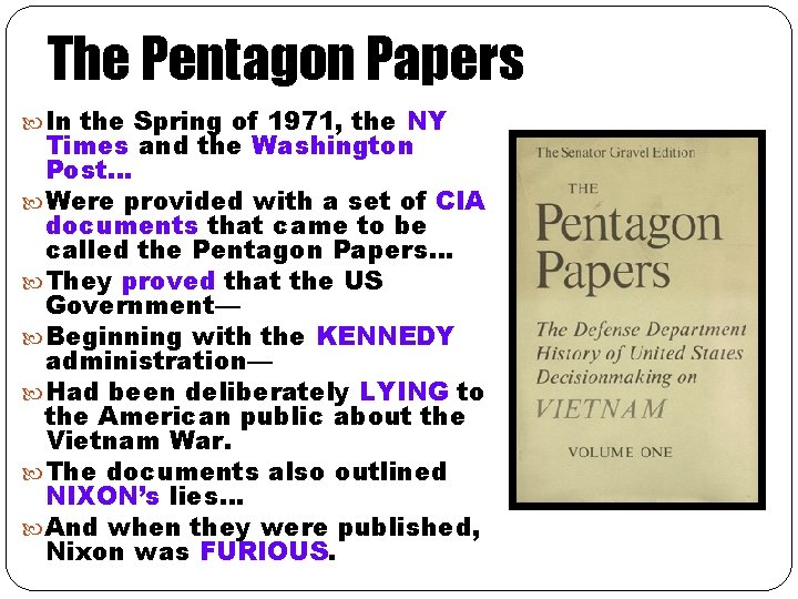 The Pentagon Papers In the Spring of 1971, the NY Times and the Washington