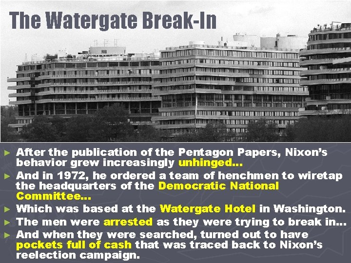 The Watergate Break-In ► ► ► After the publication of the Pentagon Papers, Nixon's