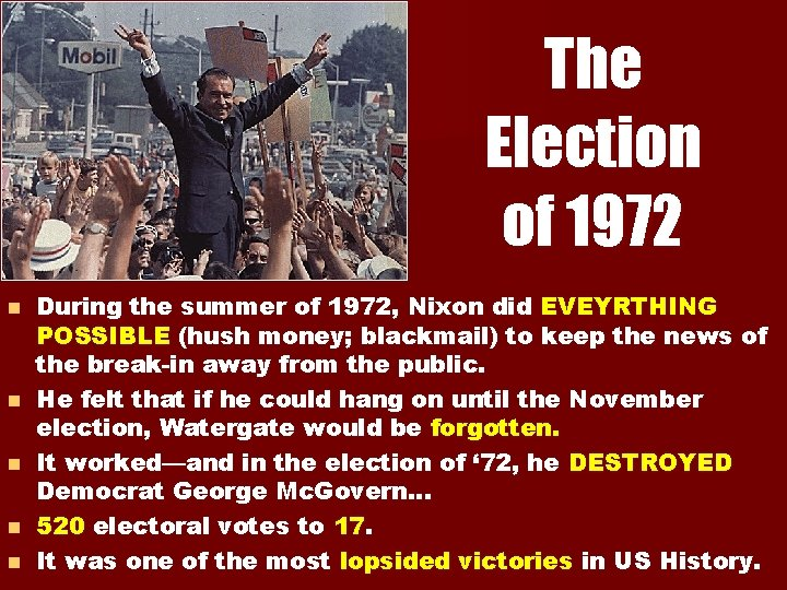 The Election of 1972 n n n During the summer of 1972, Nixon did