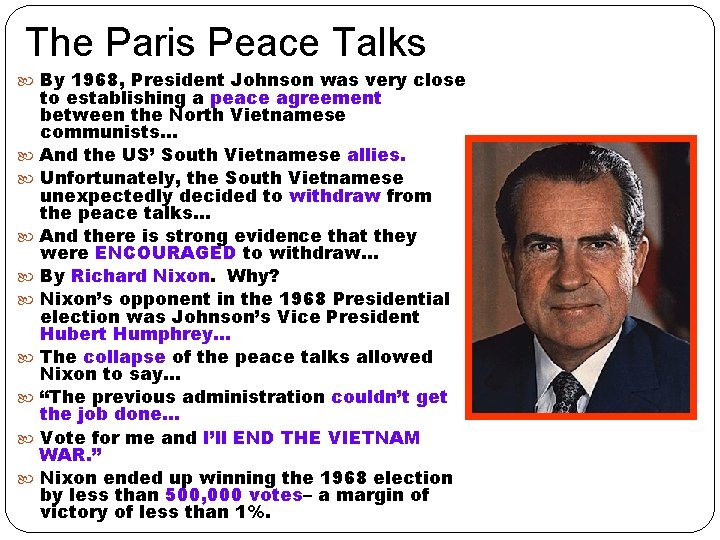 The Paris Peace Talks By 1968, President Johnson was very close to establishing a
