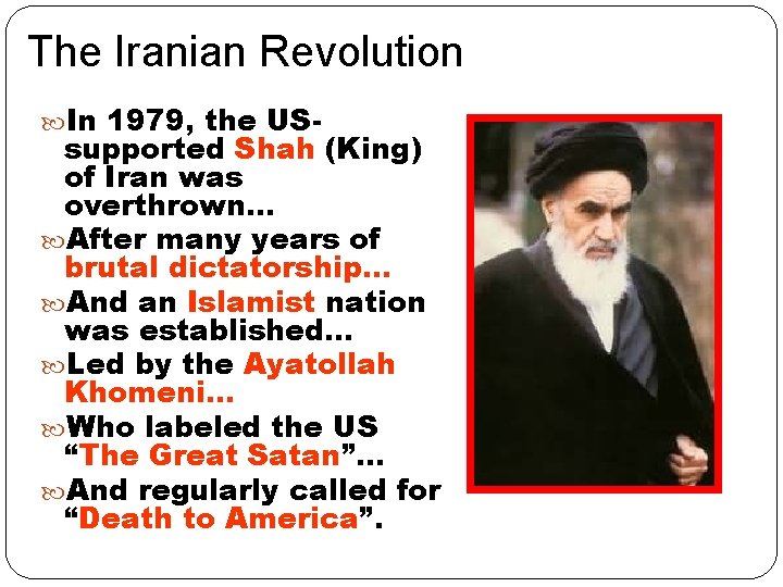 The Iranian Revolution In 1979, the US- supported Shah (King) of Iran was overthrown…
