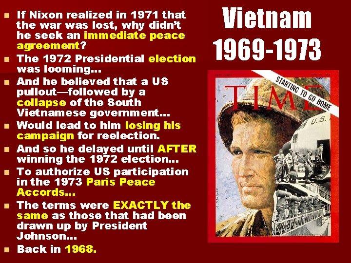 n n n n If Nixon realized in 1971 that the war was lost,